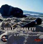 WILL SCARLETT - Benevolent Malevolent (A Poet's Dream)