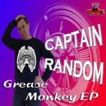 CAPTAIN RANDOM - Greasemonkey EP (RR097)