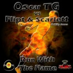 OSCAR TG vs FLIPT & SCARLETT ft MILLY JAMES - Run With The Flame (RR098)