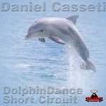 DANIEL CASSETI - Dolphindance / Short Circuit (RR099)