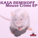 KASA REMIXOFF - Mouse Crime EP (RR109)