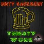 Dirty Basement - Thirsty Work (artwork)